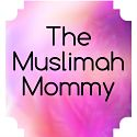 The Muslimah Mommy