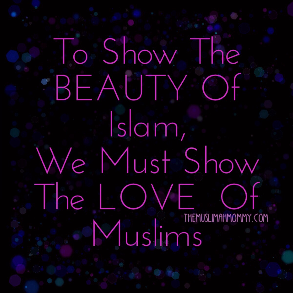 Showing Love: Islam – Quotes & Inspiration